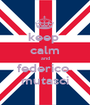 keep  calm and federico  mutasci - Personalised Poster A1 size