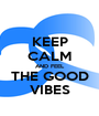 KEEP CALM AND FEEL THE GOOD VIBES - Personalised Poster A1 size