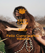 KEEP CALM AND Feliz Cumpleaños Valeria - Personalised Poster A1 size