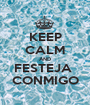 KEEP CALM AND FESTEJA  CONMIGO - Personalised Poster A1 size