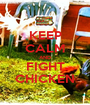 KEEP CALM AND FIGHT CHICKEN - Personalised Poster A1 size