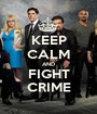 KEEP CALM AND FIGHT CRIME - Personalised Poster A1 size