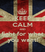 KEEP CALM AND fight for what you want! - Personalised Poster A1 size