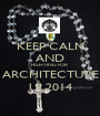 KEEP CALM AND FIGHTING FOR ARCHITECTURE UI 2014 - Personalised Poster A1 size
