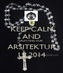KEEP CALM AND FIGHTING FOR ARSITEKTUR UI 2014 - Personalised Poster A1 size