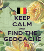 KEEP CALM AND FIND THE GEOCACHE - Personalised Poster A1 size