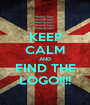 KEEP CALM AND FIND THE LOGO!!!! - Personalised Poster A1 size