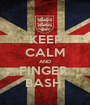 KEEP CALM AND FINGER  BASH  - Personalised Poster A1 size