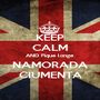 KEEP CALM AND Fique longe NAMORADA CIUMENTA - Personalised Poster A1 size