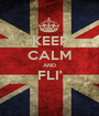 KEEP CALM AND FLI'  - Personalised Poster A1 size