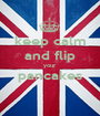 keep calm and flip your  pancakes  - Personalised Poster A1 size