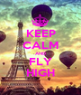 KEEP CALM AND FLY HIGH - Personalised Poster A1 size