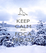 KEEP CALM AND FOCA FRELOZ - Personalised Poster A1 size