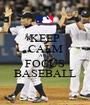 KEEP CALM AND FOCUS BASEBALL - Personalised Poster A1 size