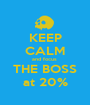KEEP CALM and focus  THE BOSS at 20% - Personalised Poster A1 size