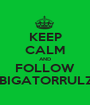 KEEP CALM AND FOLLOW ABIGATORRULZ2 - Personalised Poster A1 size