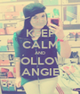 KEEP CALM AND FOLLOW ANGIE - Personalised Poster A1 size