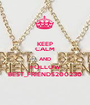 KEEP CALM AND FOLLOW BEST_FRIENDS200230 - Personalised Poster A1 size