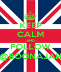 KEEP CALM AND FOLLOW @BOONAJAH - Personalised Poster A1 size