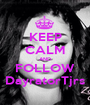 KEEP CALM AND FOLLOW DayratorTjrs - Personalised Poster A1 size