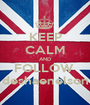 KEEP CALM AND FOLLOW  deshaenelson - Personalised Poster A1 size