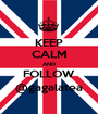 KEEP CALM AND FOLLOW @gagalatea - Personalised Poster A1 size