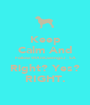 Keep Calm And Follow @IAmCwengaJ_SA Right? Yes? RIGHT. - Personalised Poster A1 size