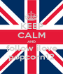 KEEP CALM AND follow ilove popcorn12 - Personalised Poster A1 size