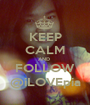 KEEP CALM AND  FOLLOW @iLOVEpia - Personalised Poster A1 size