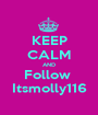 KEEP CALM AND Follow  Itsmolly116 - Personalised Poster A1 size