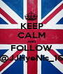 KEEP CALM AND FOLLOW @JJHyeNis_16 - Personalised Poster A1 size