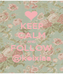 KEEP CALM AND FOLLOW @keixiaa - Personalised Poster A1 size