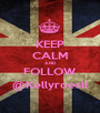 KEEP CALM AND FOLLOW @Kellyroesli - Personalised Poster A1 size
