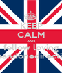 KEEP CALM AND follow loving lifeandonedirection - Personalised Poster A1 size