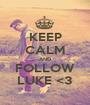 KEEP CALM AND FOLLOW LUKE <3 - Personalised Poster A1 size