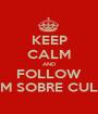 KEEP CALM AND FOLLOW MAIS UM SOBRE CULINÁRIA - Personalised Poster A1 size
