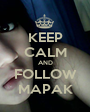 KEEP CALM AND FOLLOW MAPAK - Personalised Poster A1 size