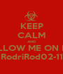 KEEP CALM AND FOLLOW ME ON PS3 RodriRod02-11 - Personalised Poster A1 size