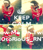 KEEP CALM AND Follow Me On Twitter @N0toRioUS_RNT23 - Personalised Poster A1 size