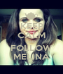 KEEP CALM AND FOLLOW MELINA - Personalised Poster A1 size