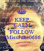 KEEP CALM AND FOLLOW #MissJune0686 - Personalised Poster A1 size