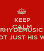KEEP CALM AND FOLLOW @MRHYDEMUSIC BECAUSE OF HIS MUSIC NOT JUST HIS WEDDING LOL - Personalised Poster A1 size