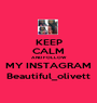KEEP CALM AND FOLLOW MY INSTAGRAM Beautiful_olivett - Personalised Poster A1 size