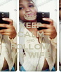 KEEP CALM AND FOLLOW MY WIFE - Personalised Poster A1 size