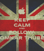 KEEP CALM AND FOLLOW  OMKAR THUBE - Personalised Poster A1 size