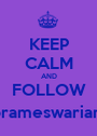 KEEP CALM AND FOLLOW @prameswariannis - Personalised Poster A1 size