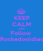 KEEP CALM AND Follow  Rockadooldles - Personalised Poster A1 size