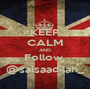 KEEP CALM AND Follow  @salsaadilah_ - Personalised Poster A1 size