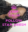 KEEP CALM AND FOLLOW STAR_NEESH - Personalised Poster A1 size