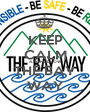 KEEP CALM AND FOLLOW THE BAY WAY - Personalised Poster A1 size